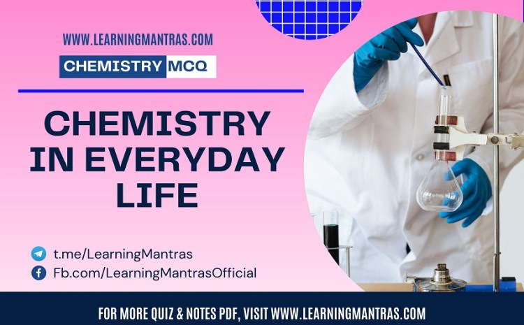 MCQ on Chemistry in Everyday Life