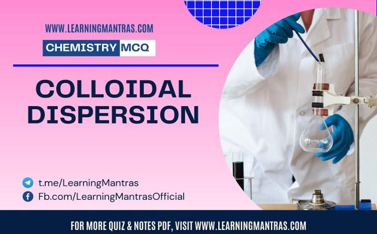 MCQ on Colloidal Dispersion