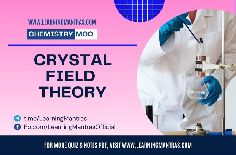 MCQ on Crystal Field Theory