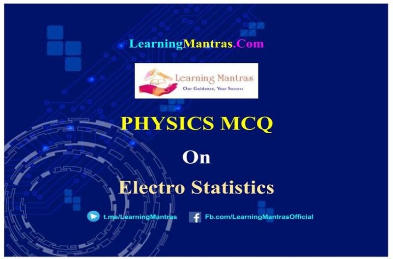MCQ on Electro statistics