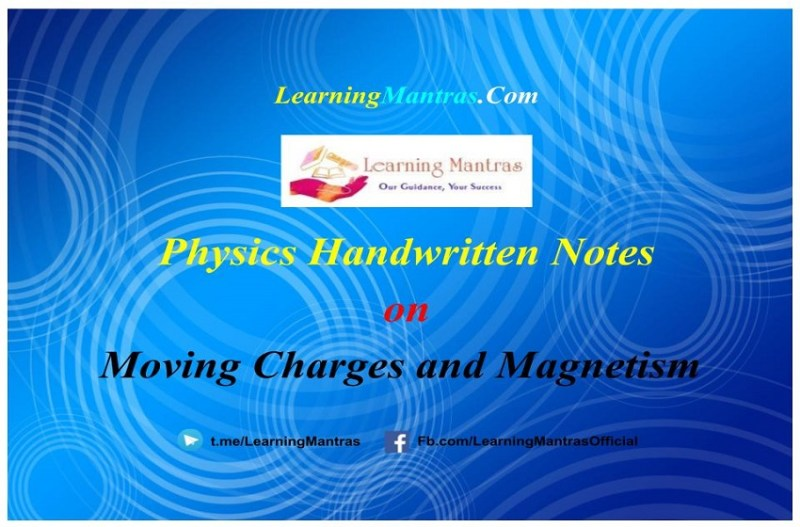 Moving Charges and Magnetism Handwritten Notes