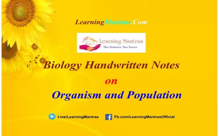 Organism and Population Handwritten Notes PDF for Class 12, NEET, AIIMS and Medical Exams