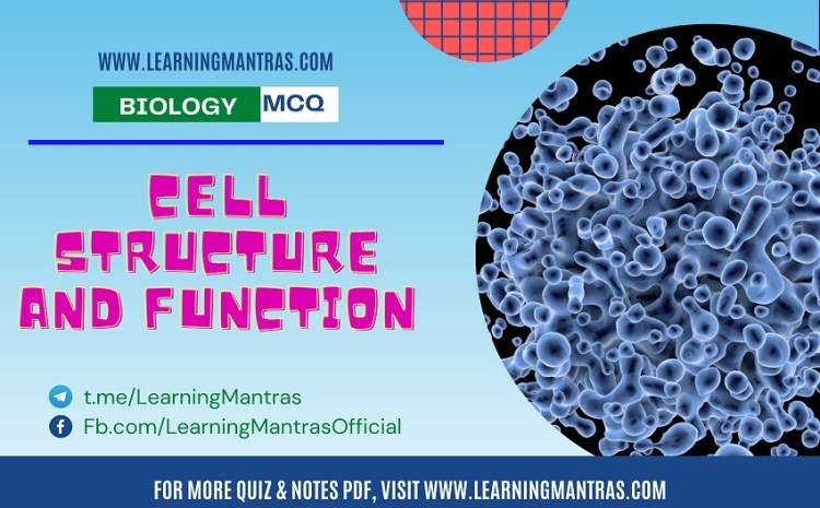 MCQ on Cell Structure and Function