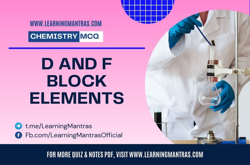 MCQ on D and F Block Elements