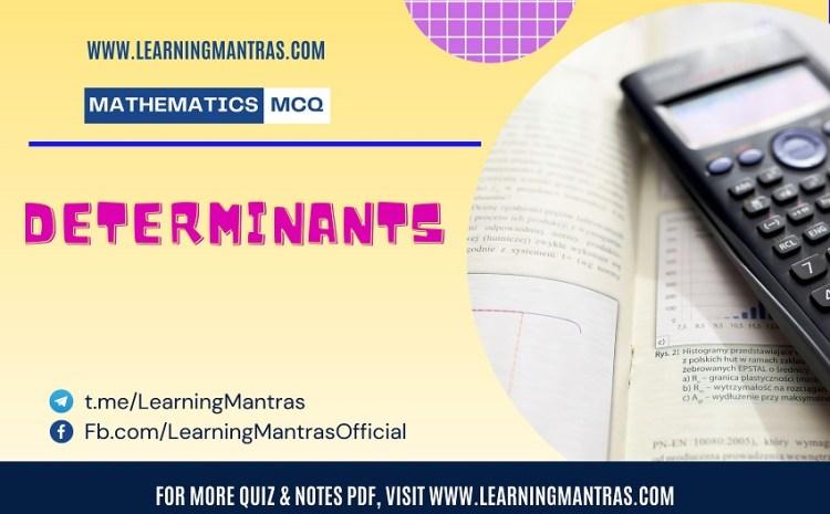 Mathematics MCQ on Determinants for JEE and Engineering Exam 2021