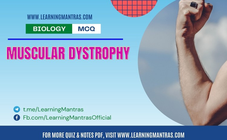 MCQ on Muscular Dystrophy