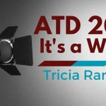 ATD 2016 It's a Wrap: (PT 1) Tricia Ransom