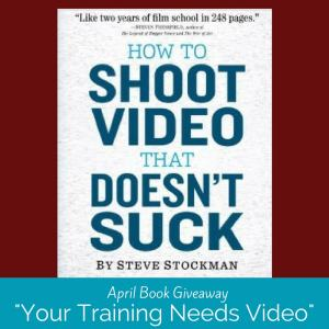 How to Shoot Video that Doesn't Suck (Book) April Giveaway