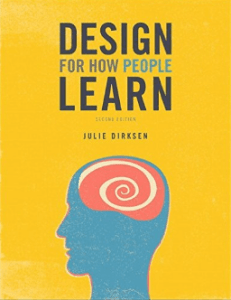 Design for How People Learn, by Julie Dirksen