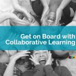 Time to Get on Board with Collaborative Learning