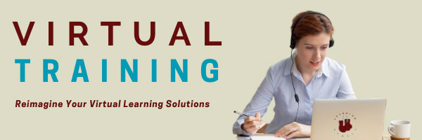 Virtual Training - Reimagine your virtual learning solutions