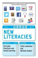 New Literacies: Everyday Practices and Social Learning by Colin Lankshear and Michele Knobel