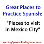 Places-to-Visit-to-Practice-Spanish-Mexico-City