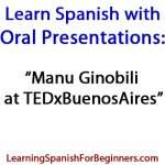 Learn-Spanish-with-Oral-Presentations-Manu-Ginobili-at-TEDxBuenosAires