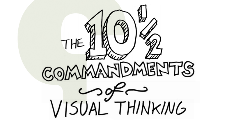 The Ten (and a half) Commandments of Visual Thinking