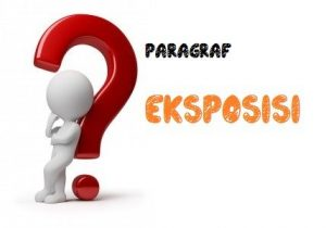 Paragraf eksposisi dan contoh paragraf eksposisi