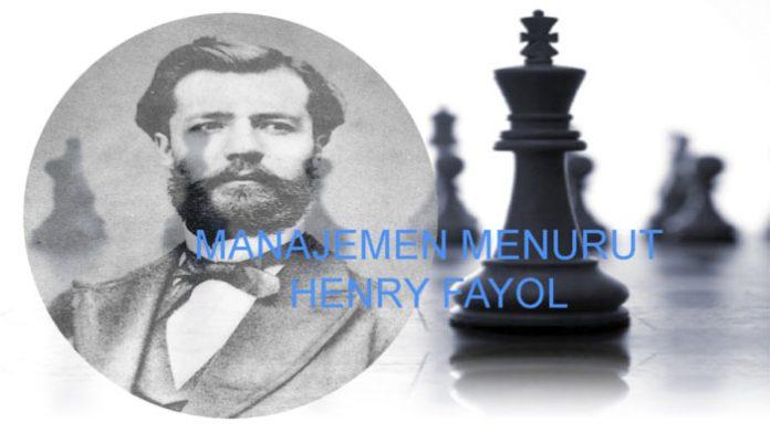 Pengertian Manajemen Menurut Henry Fayol Serta Prinsip dan Fungsi Manajemen