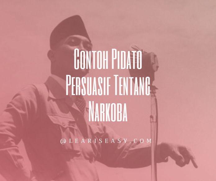 Contoh pidato persuasif tentang Narkoba - Sukarno