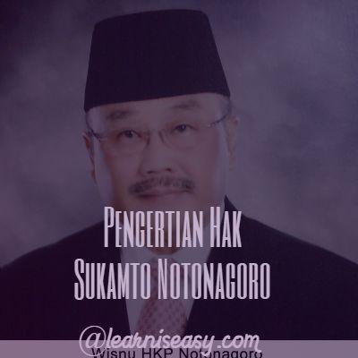 Pengertian hak dan kewajiban menurut Sukamto Notonagoro