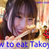 How to eat Takoyaki (1)