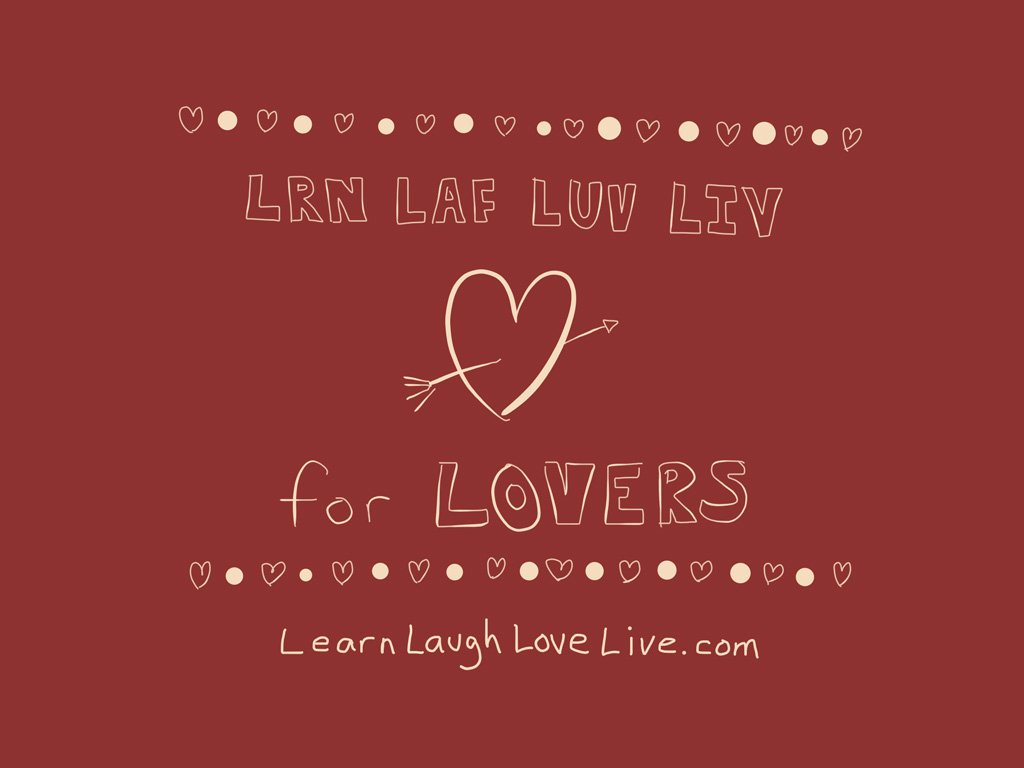 LRN LAF LUV LIV for Lovers