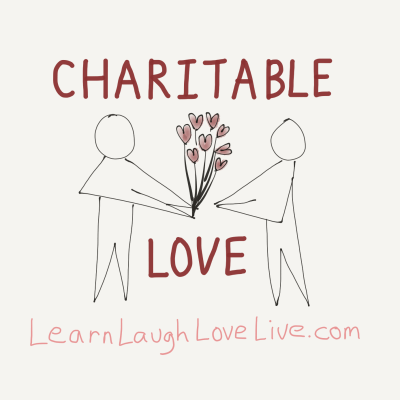 Charitable Love LRN LAF LUV LIV LYF Learn Laugh Love Live Life