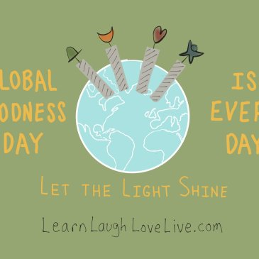 Celebrate Global Goodness Day LRN LAF LUV LIV Learn Laugh Love Live
