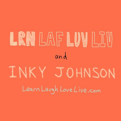 Learn Laugh Love Live and Inky Johnson LRN LAF LUV LIV
