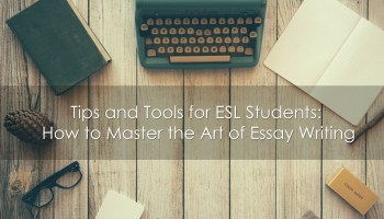 how to use essay templates to learn real english learnoutlive tips and tools for esl students how to master the art of essay writing