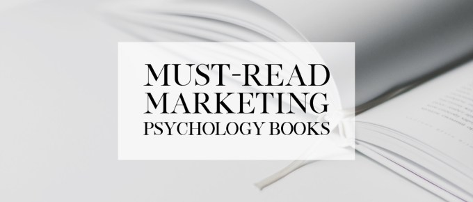 "Discover the best books on marketing psychology now! Read the list of ""must-have"" books to boost your sales and marketing goals in no time."