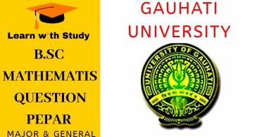 BSc Mathematics major and general question paper Guwahati University