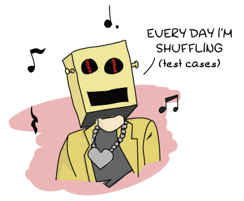 LMFAO-like golden robot saying 'every day I'm shuffling (test cases)'
