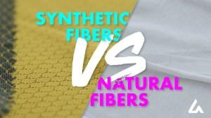 Natural vs Synthetic Fibers
