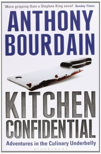 Kitchen Confidential, by Anthony Bourdain | Leaven on Earth