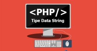 Tutorial Belajar PHP : Tipe Data String