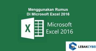 Menggunakan Rumus Di Microsoft Excel 2016