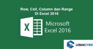 Row, Cell, Column dan Range Di Excel
