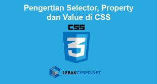 Pengertian Selector, Property dan Value di CSS