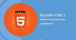 Membuat Baris Baru di HTML