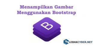 Menampilkan Gambar Menggunakan Bootstrap