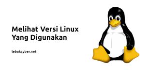 Melihat Versi Linux Yang Digunakan