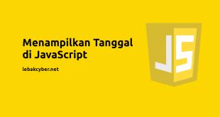 Menampilkan tanggal di Javascript (Case Conflict)