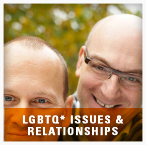 LGBTQ Issues and Relationships