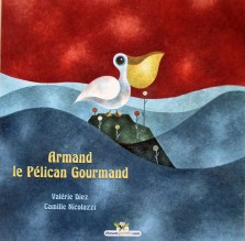Armand pelican gourmand 1-Diez-Nicolazzi-Chouetteditions