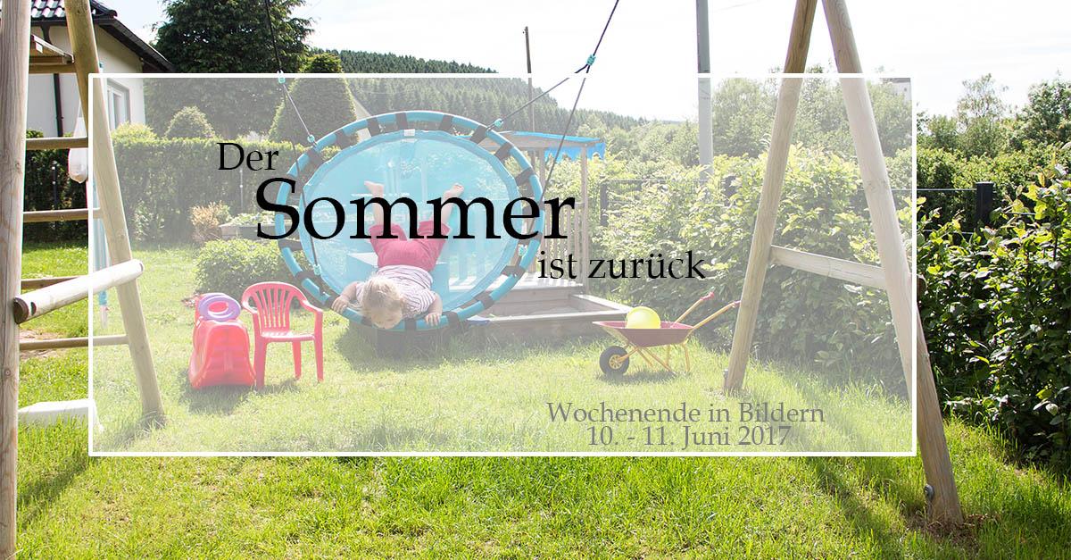 Der Sommer ist zurück! - Wochenende in Bildern