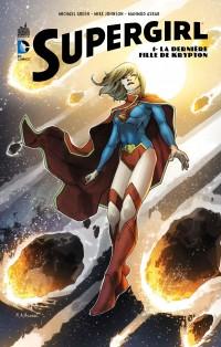 Supergirl, tome 1 : La dernière fille de Krypton