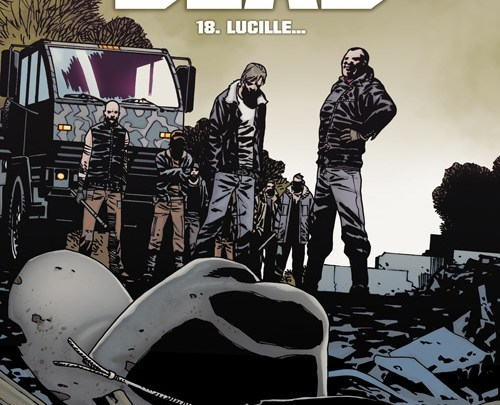 Walking Dead, tome 18 : Lucille…