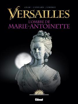 Versailles, tome 2 : L'ombre de Marie-Antoinette