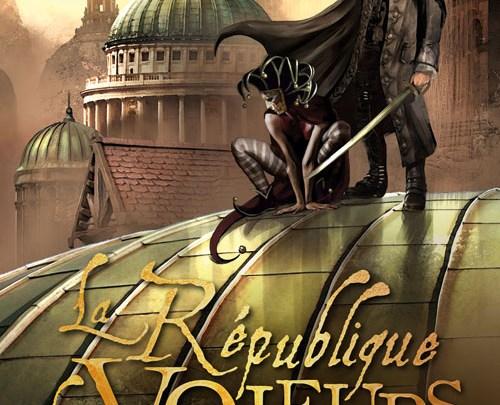 Les Salauds Gentilshommes, tome 3 : La République des voleurs