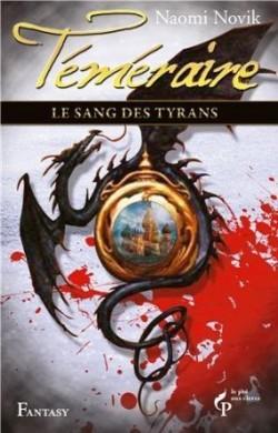 Téméraire, tome 8 : Le sang des tyrans
